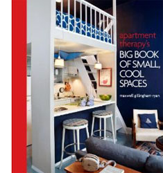 Apartment Therapy's Big Book of Small, Cool Spaces